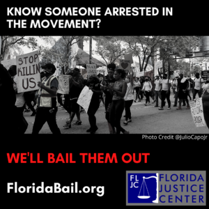 Know someone arrested in the movement? We'll bail them out. Florida Bail Fund at the Florida Justice Center - www.FloridaBail.org