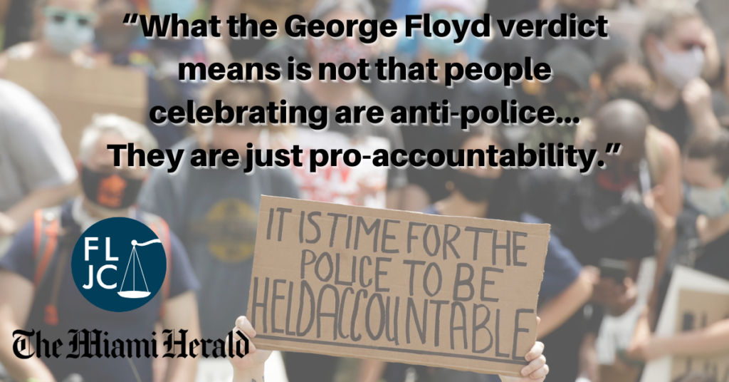 """What the George Floyd verdict means is not that people celebrating are anti-police,"" Saiz said. ""They are just pro-accountability."""